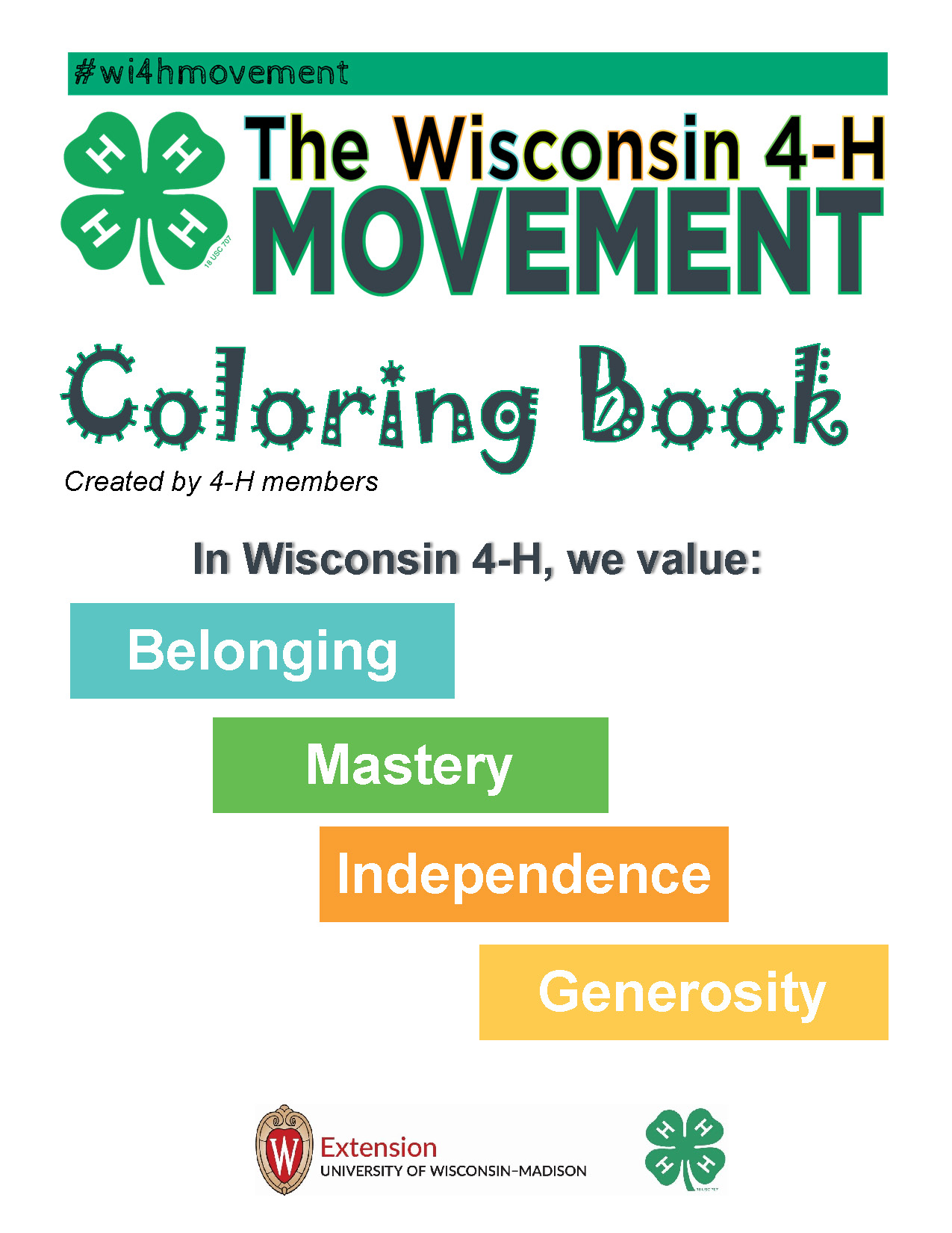 The Wisconsin 4-H Movement Coloring Book; created by 4-H members; In Wisconsin 4-H, we value: belonging, mastery, independence, generosity; co-branded logo of Extension and 4-H