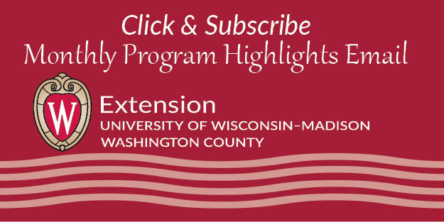 Click & Subscribe, Monthly Program Highlights Email, Extension University of Wisconsin Madison Washington County